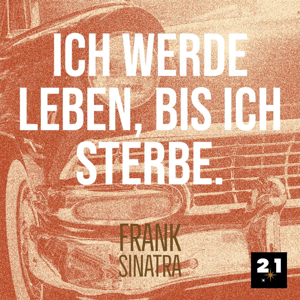 Frank Sinatra über das Leben und Sterben